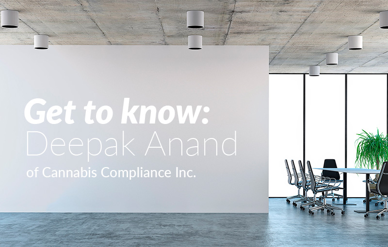 Deepak Anand of Cannabis Compliance